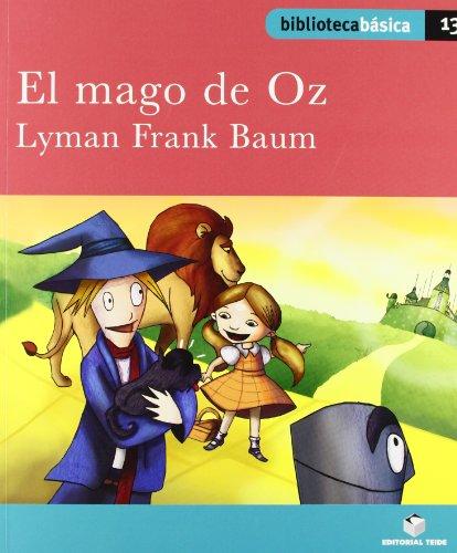 Biblioteca básica 013 - El mago de Oz -Lyman Frank Baum- - 9788430765386