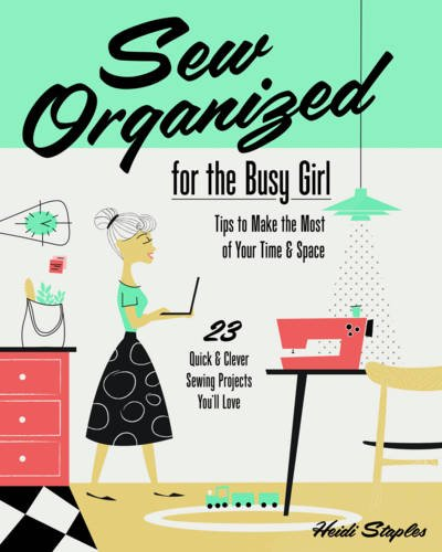 sew-organized-for-the-busy-girl-tips-to-make-the-most-of-your-time-and-space