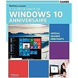 A la découverte de Windows 10 anniversaire