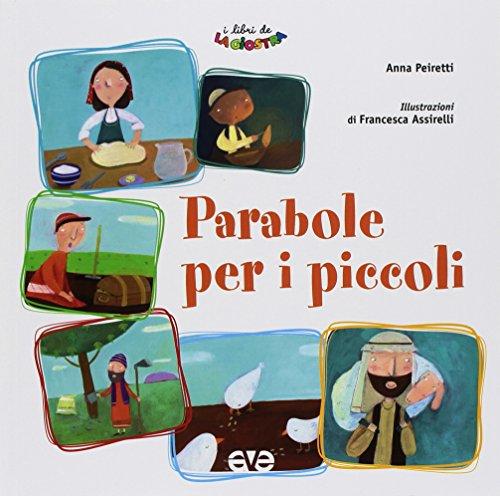 Parabole per i piccoli. Ediz. illustrata
