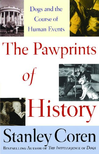 The Pawprints of History: Dogs in the Course of Human Events (Dogs and the Course of Human Events) (English Edition)
