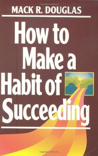 How to Make a Habit of Succeeding (Motivational series) by Mack Douglas (1994-03-31)