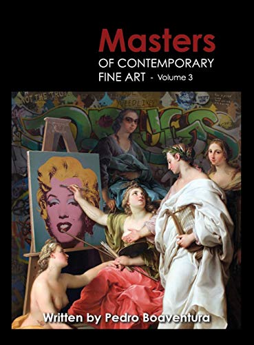 Masters of Contemporary Fine Art Book Collection - Volume 3 (Painting, Sculpture, Drawing, Digital Art) por Art Galaxie