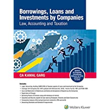 Borrowings, Loans and Investments by Companies: Law, Accounting and Taxation
