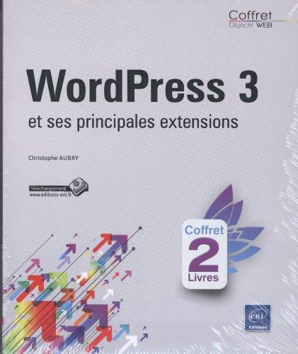 WordPress 3 et ses principales extensions : 2 volumes par Christophe Aubry