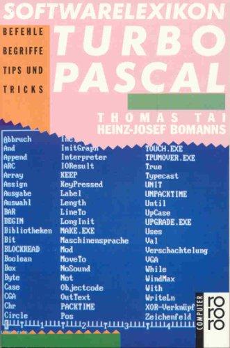 Softwarelexikon TURBO- PASCAL. Befehle, Funktionen, Menüs und Begriffe. (computer).