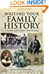 Writing your Family History: A Guide...