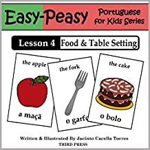Portuguese Lesson 4: Food & Table Setting (Easy-Peasy Portuguese For Kids Series) (English Edition)