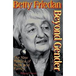 Beyond Gender: The New Politics of Work and Family by Betty Friedan (1997-10-10)