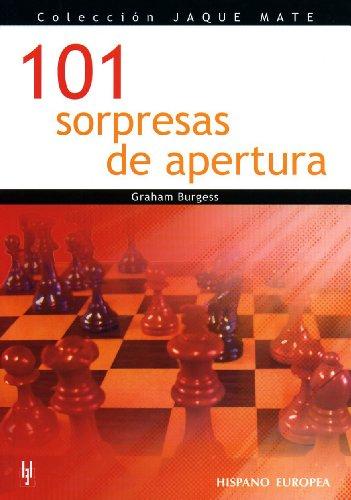 101 sorpresas de apertura / 101 Chess Opening Surprises par GRAHAM BURGESS