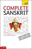 Complete Sanskrit Beginner to Intermediate Course: (Book only) Learn to read, write, speak and understand a new language with Teach Yourself (Teach Yourself Complete Courses)
