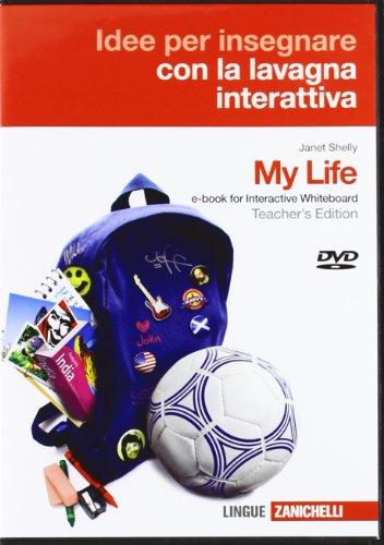 My life. Con espansione online. Guida per l'insegnante. Con CD-ROM. Per le Scuole superiori