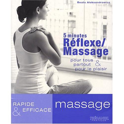 5 minutes Réflexe/Massage : Pour tous, partout et pour le plaisir