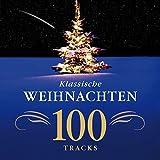 Klassische Weihnachten - 100 Tracks