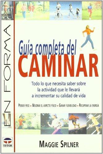 GUÍA COMPLETA DEL CAMINAR (En Forma (tutor))