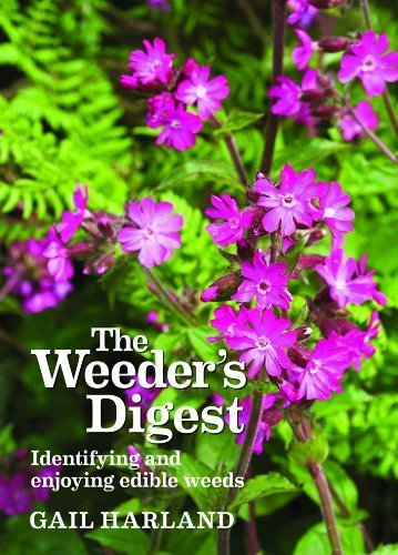 The Weeder's Digest: Identifying and Enjoying Edible Weeds by Harland, Gail (2012) Paperback