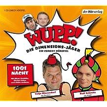 Wupp! 2. Die Dimensions-Jäger. Ein Comedy-Hörspiel: 1001 Nacht