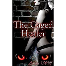 The Caged Healer (An Alpha's Mate Book 1) (English Edition)