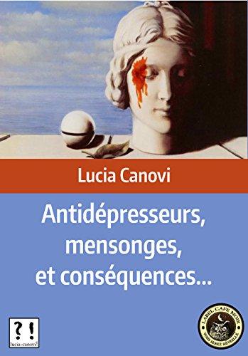 Antidépresseurs, mensonges, et conséquences...