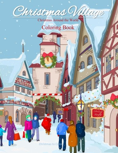 christmas-around-the-world-coloring-book-christmas-village-coloring-book-for-adults-and-children-of-