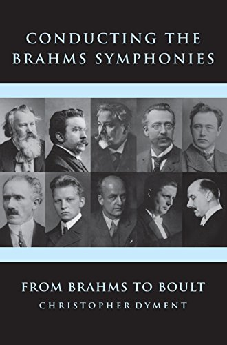 Conducting the Brahms Symphonies: From Brahms to Boult (English Edition)