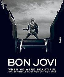Bon Jovi - When we were beautiful by Jon Bon Jovi (2010-08-02)