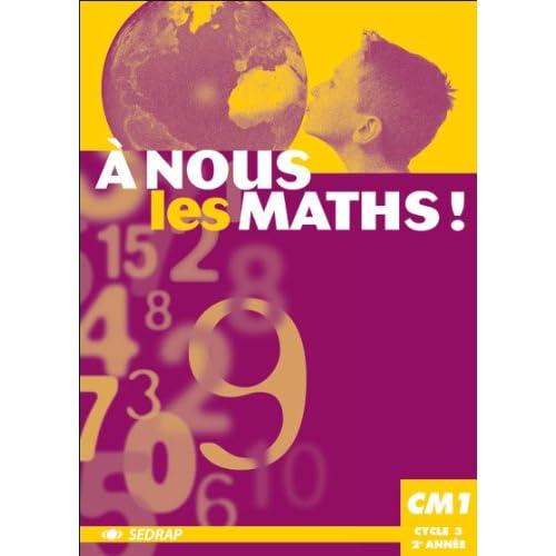 nous les maths ! CM1 CM1 (Le manuel )