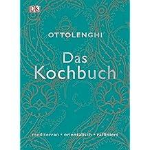 Das Kochbuch: mediterran • orientalisch • raffiniert