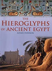 The Hierglyphs of Ancient Egypt by Aidan Dodson (2001-08-15)