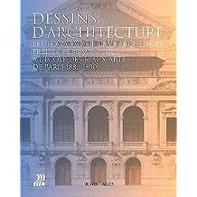 Dessins d'architecture: Les travaux de l'élève architecte Frédéric de Morsier à l'Ecole des Beaux-Arts de Paris 1882-1890.