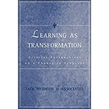 Learning as Transformation: Critical Perspectives on a Theory in Progress by Jack Mezirow and Associates (2000-09-01)