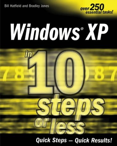 Windows XP in 10 Simple Steps or Less (10 Steps or Less) by Bill Hatfield (2003-10-24)
