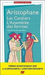 Les Cavaliers. L'Assemblée des femmes, Aristophane Prépas scientifiques 2019-2020 Edition prescrite GF de Aristophane