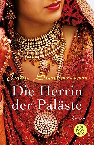 Die Herrin der Paläste: Roman (Die Königinnen Indiens)