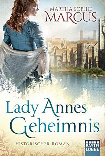 Lady Annes Geheimnis: Historischer Roman