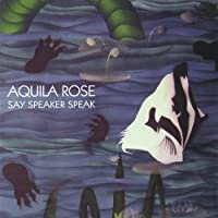 Say Speaker Speak by Aquila Rose