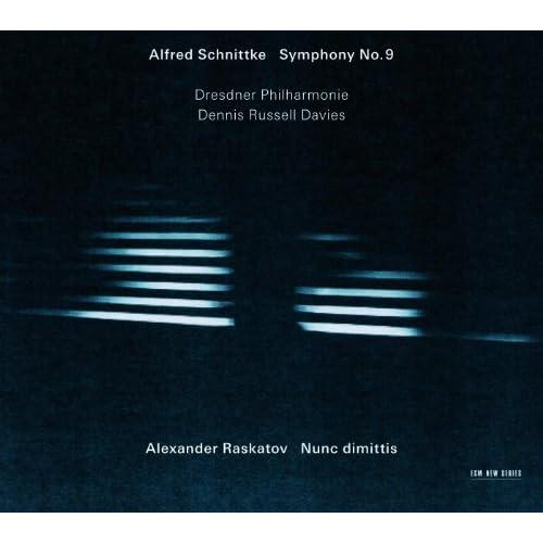 Schnittke: Symphony No. 9 / Raskatov: Nunc Dimittis