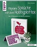 Filigrane Sprüche mit dem Hobbyplotter (kreativ.kompakt): Mit über 40 Plotterdateien für...