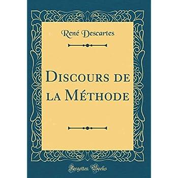 Discours de la Méthode (Classic Reprint)