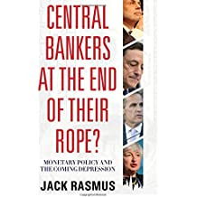 Central Bankers at the End of Their Rope?: Monetary Policy and the Coming Depression