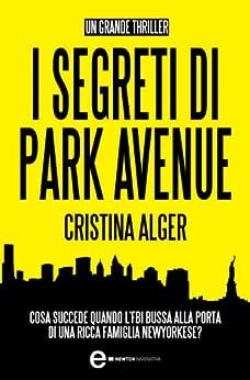 I segreti di Park Avenue (eNewton Narrativa) di [Alger, Cristina]