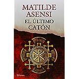 El Último Catón (Matilde Asensi) de Matilde Asensi (4 jun 2013) Tapa blanda