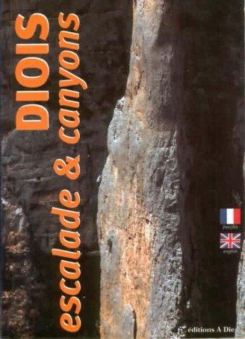 Diois, escalade et canyons (Escalade dans la Drôme) par Véronique Pitte, Grégory Woodhouse, Vincent Gruart (Broché)