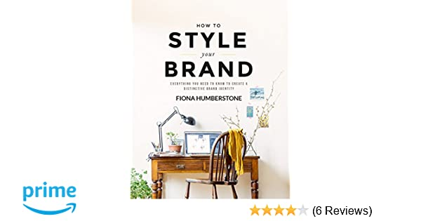 How to Style Your Brand: Everything You Need to Know to Create a ...