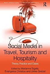 Social Media in Travel, Tourism and Hospitality: Theory, Practice and Cases (New Directions in Tourism Analysis)