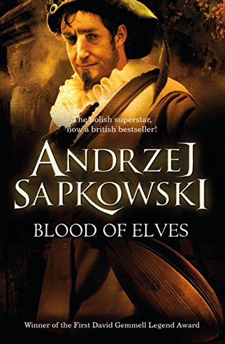 Blood of Elves (The Witcher Book 1) by Andrzej Sapkowski