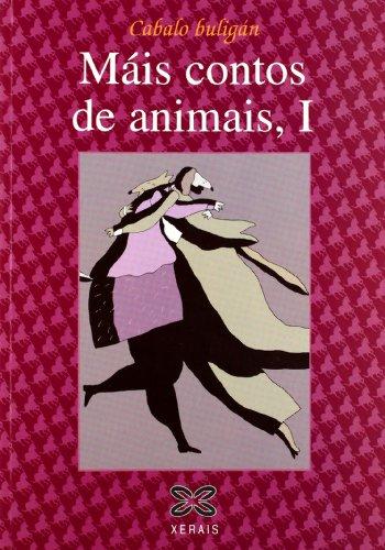 Máis contos de animais, I: Contos da tradición oral de Galicia: 1 (Infantil E Xuvenil - Cabalo Buligán) por Xosé Miranda