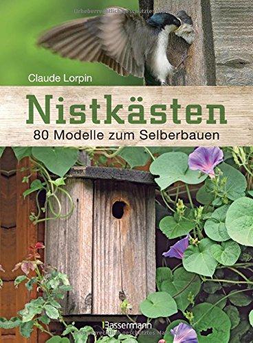 Nistkästen: 80 Modelle zum Selberbauen - Fensterbank Gärtnern