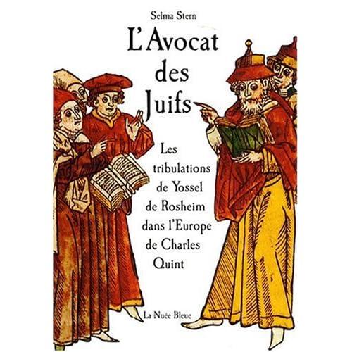 L'avocat des Juifs : les tribulations de Yossel de Rosheim dans l'Europe de Charles-Quint