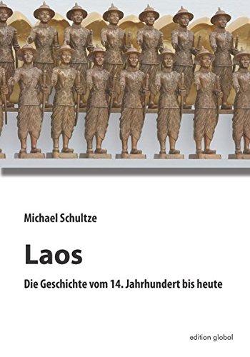 Laos: Die Geschichte vom 14. Jahrhundert bis heute